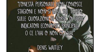 aforisma denis waitley onesta economia borsa politica