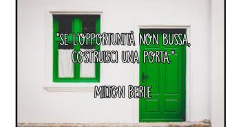 aforisma milton berle opportunita lavoro porta costruire positivita
