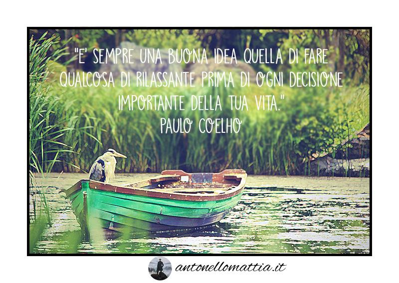 "Aforisma – ""È sempre una buona idea"" – Paulo Coelho"