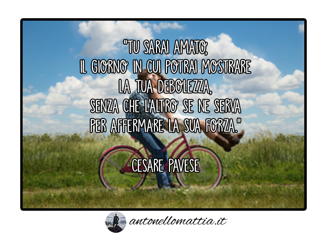 Aforisma – Tu sarai amato – Cesare Pavese
