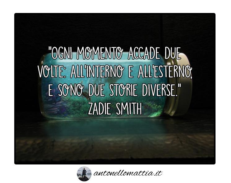Aforisma – Ogni momento accade due volte – Zadie Smith